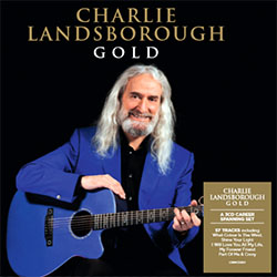 Charlie Landsborough Gold (Pre-Order now, release date 21/02/2020)